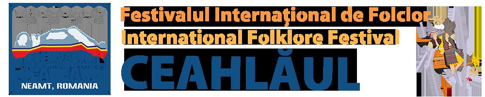 """Festivalul Internaţional de Folclor """"CEAHLĂUL"""", Neamț - România"""